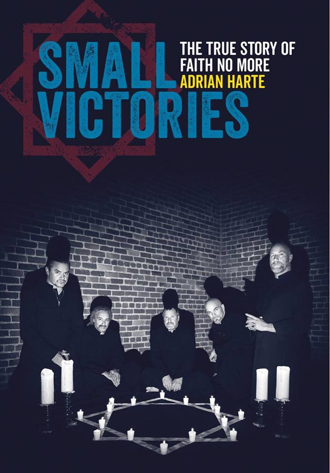 Book review: Small Victories : The True Story of Faith No More