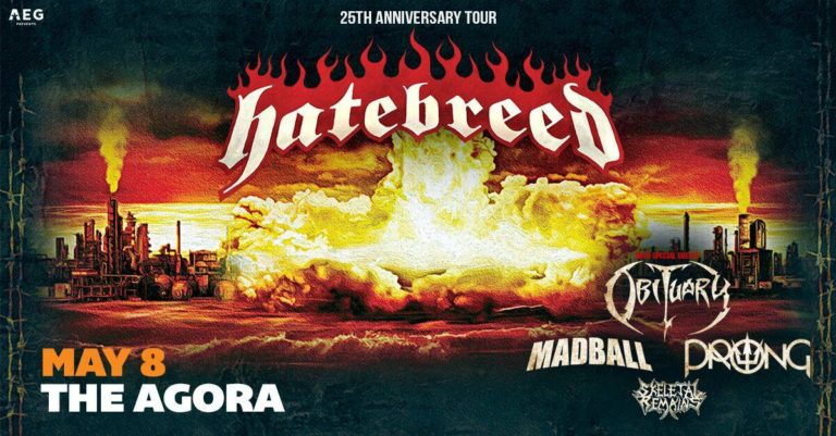 AEG Presents… Hatebreed – 25th Anniversary Tour with Obituary, Madball, Prong & Skeletal Remains Wednesday, May 8th | The Agora