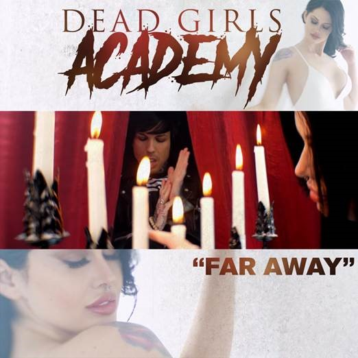 "DEAD GIRLS ACADEMY VIDEO PREMIERE ""FAR AWAY"" On Tour Now With JOHN 5"