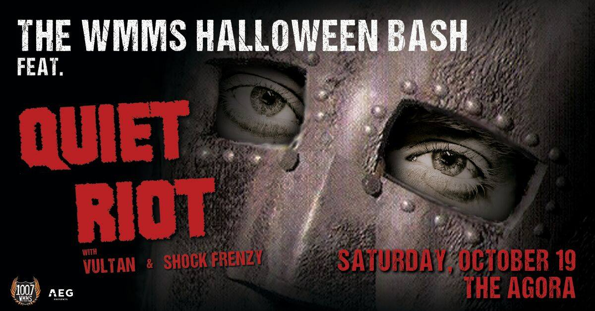 WMMS Halloween Bash with Quiet Riot, with Vultan and Shock Frenzy Oct 19th