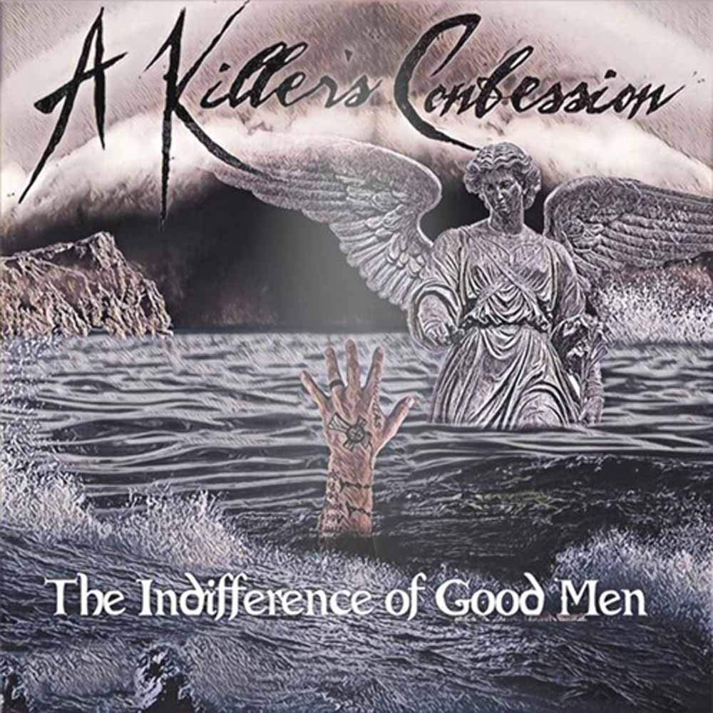 CD Review – A Killer's Confession Album: The Indifference of Good Men