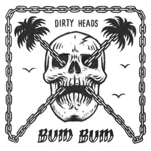DIRTY HEADS feat Villain Park release the song of the summer