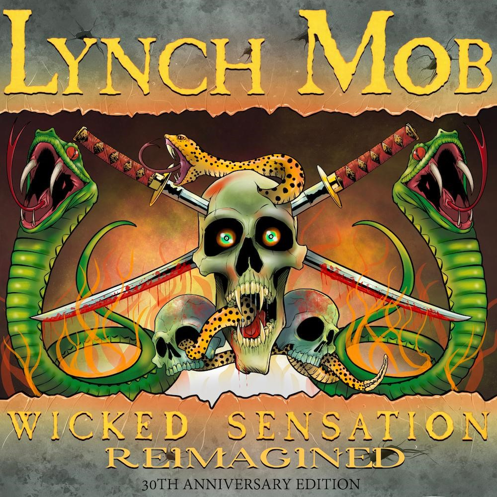 ROCK ICONS LYNCH MOB CELEBRATE THE  30TH ANNIVERSARY OF THEIR SEMINAL ALBUM   WICKED SENSATION WITH A REIMAGINED RECORDING